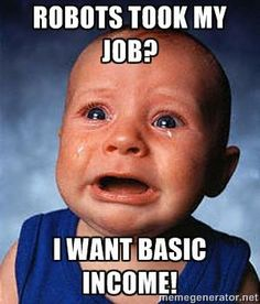 Basic Income Robots Took My Job